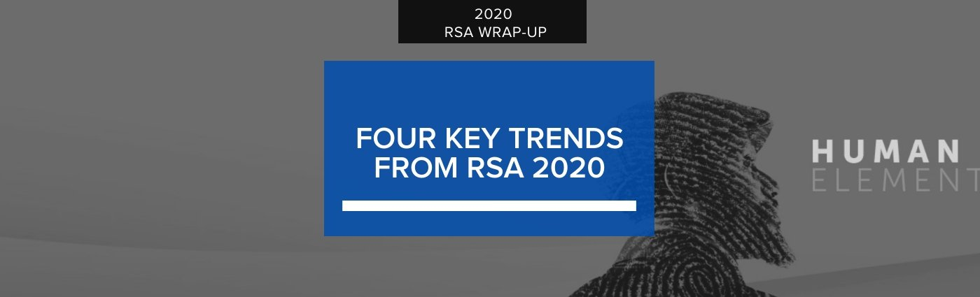 Our Takeaways from the 2020 RSA Security Conference